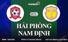 Trực tiếp bóng đá vòng 2 V-League 2021:Hải Phòng vs Nam Định rực lửa Lạch Tray