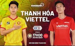 Nhận định Thanh Hóa vs Viettel (17h00 ngày 24/1): Sự trở lại của nhà vua?