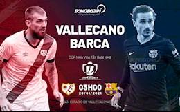 Nhận định bóng đá Vallecano vs Barca 3h00 ngày 28/1 (Cúp Nhà vua TBN 2020/21)
