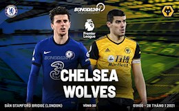 Trực tiếp Chelsea 0-0 Wolves (H1): Màn ra mắt của Tuchel