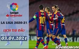 Lich thi dau La Liga 2020/2021 dem nay 3/1: Huesca - Barca