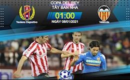 Nhan dinh bong da Yeclano vs Valencia 1h00 ngay 8/1 (Cup Nha vua TBN 2020/21)