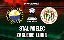 Nhận định, dự đoán Stal Mielec vs Zaglebie Lubin 23h00 ngày 18/10 (VĐQG Ba Lan 2021/22)