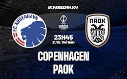 Nhận định Copenhagen vs PAOK 23h45 ngày 21/10 (Europa Conference League 2021/22)