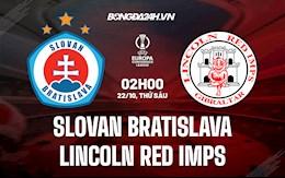 Nhận định Slovan Bratislava vs Lincoln Red Imps 2h00 ngày 22/10 (Cúp C3 2021/22)