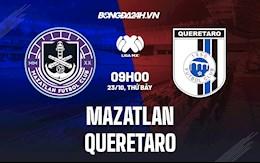 Nhận định, dự đoán Mazatlan vs Queretaro 9h00 ngày 23/10 (VĐQG Mexico 2021/22)