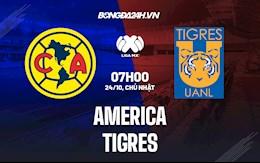 Nhận định bóng đá America vs Tigres 07h00 ngày 24/10 (VĐQG Mexico 2021/22)