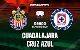 Nhận định bóng đá Guadalajara vs Cruz Azul 09h00 ngày 24/10 (VĐQG Mexico 2021/22)