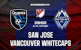 Nhận định San Jose vs Vancouver Whitecaps 09h00 ngày 24/10 (Nhà Nghề Mỹ 2021)