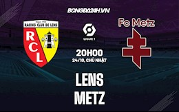 Nhận định bóng đá Lens vs Metz 20h00 ngày 24/10 (VĐQG Pháp 2021/22)