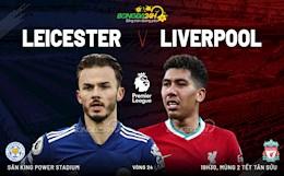 Nhận định bóng đá Leicester vs Liverpool (19h30 ngày 13/2): Nhiệm vụ buộc phải thắng