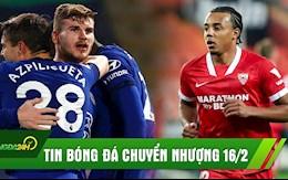 TIN BÓNG ĐÁ CHUYỂN NHƯỢNG 16/2: MU chốt đá tảng 80 triệu Bảng, Werner ghi bàn, Chelsea thắng nhẹ