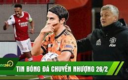 TIN BONG DA CHUYEN NHUONG 26/2: Liverpool chot Dybala; MU de dang di tiep; Arsenal thang kich tinh