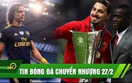 TIN BONG DA CHUYEN NHUONG 27/2: MU tai ngo nguoi cu Ibrahimovic; Luiz bi tong khoi Arsenal?
