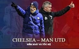 Nhận định Chelsea vs Man Utd: Kiểm soát và tốc độ