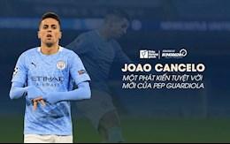VIDEO: Joao Cancelo: Phát kiến tuyệt vời mới của Pep Guardiola