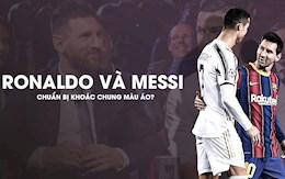 Ronaldo và Messi sắp khoác chung màu áo?