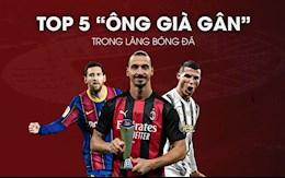 Top 5 siêu sao lão đại trong làng bóng đá Châu Âu