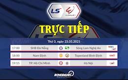 Truc tiep V.League chieu toi hom nay 23/3/2021 (Link VTV6, VTV5, BDTV)