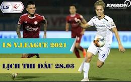 Lich thi dau, lich truc tiep V.League hom nay 28/3: SLNA vs Viettel; HAGL vs TP HCM