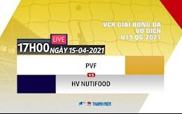 Xem trực tiếp U19 PVF vs U19 HV Nutifood hôm nay 15/4 trên VFF Channel
