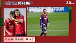 TIN NÓNG BÓNG ĐÁ 30/4: MU thắng tưng bừng; Arsenal thua đau; Messi nổ súng, Barca vẫn nhận thất bại