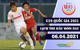 Lịch thi đấu, lịch trực tiếp U19 Quốc gia 2021 hôm nay 6/4: Hà Nội gặp gỡ Quảng Nam