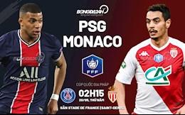 Nhận định bóng đá Monaco vs PSG 2h15 ngày 20/5 (Cúp quốc gia Pháp 2020/21)