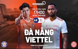Nhận định Đà Nẵng vs Viettel (17h ngày 2/5): Phải thắng nếu không muốn thành cựu vương