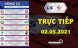 Trực tiếp V.League hôm nay 2/5/2021 (Link xem VTV6, BDTV, TTTV)