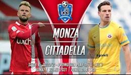 Nhận định bóng đá Monza vs Cittadella 1h45 ngày 21/5 (Playoff tham dự Serie A 2021/22)