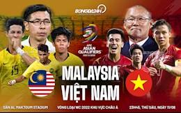 Nhận định bóng đá Việt Nam vs Malaysia (23h45 ngày 11/6): Quyết chiến vì 3 điểm