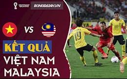 Kết quả bóng đá Việt Nam vs Malaysia VL World Cup 2022: Chiến thắng nghẹt thở