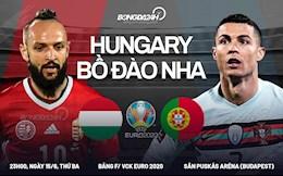 Tâm điểm Hungary vs Bồ Đào Nha (23h00 ngày 15/6): Tin tưởng nhà ĐKVĐ