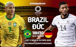 Nhận định Brazil vs Đức Olympic 2020 (18h30 ngày 22/7): Nhà vua ra oai