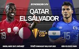 Nhận định Qatar vs El Salvador (06h30 ngày 25/7 - Gold Cup): Khó cản đại diện châu Á