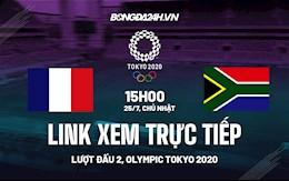 Link xem trực tiếp Pháp vs Nam Phi Olympic Tokyo 2020