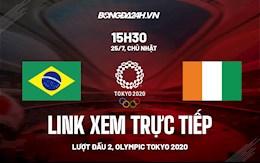 Link xem trực tiếp Brazil vs Bờ Biển Ngà bảng D Olympic Tokyo 2020