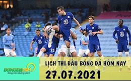 Lịch thi đấu bóng đá hôm nay 27/7: BD nữ Olympic; Giao hữu Man City, Chelsea