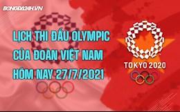Lịch thi đấu Olympic của đoàn Việt Nam hôm nay 27/7: Cử tạ, Bơi và Cầu lông