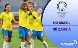 Video nữ Brazil vs nữ Zambia (Vòng bảng Bóng đá nữ Olympic 2020)