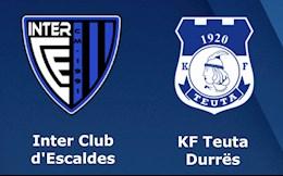 Nhận định, soi kèo Inter d'Escaldes vs Teura Durres 22h45 ngày 27/7 (Europa Conference League)