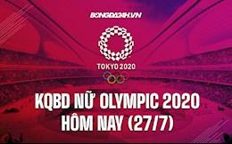 KQBD nữ Olympic Tokyo 2020 hôm nay 27/7: Tứ kết gọi tên ai?