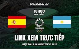 Link xem Tây Ban Nha vs Argentina hôm nay 28/7 - Trực tiếp bóng đá Olympic 2020