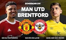 Trực tiếp MU 1-1 Brentford (H1): Đội khách sớm gỡ hòa