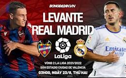 Nhận định Levante vs Real Madrid (3h00 ngày 23/8): Tận dụng thời cơ
