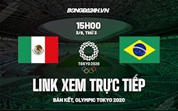 Trực tiếp VTV6 link xem Mexico vs Brazil bán kết Olympic Tokyo 2020