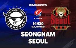 Nhận định Seongnam vs Seoul 14h30 ngày 12/9 (VĐQG Hàn Quốc 2021)