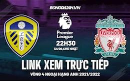 Link xem trực tiếp Leeds vs Liverpool vòng 4 Ngoại Hạng Anh 2021 ở đâu ?