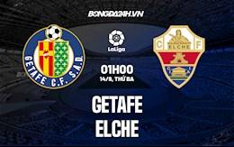 Nhận định bóng đá Getafe vs Elche 1h00 ngày 14/9 (La Liga 2021/22)